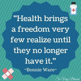 Health Brings A Freedom... : So Very Blessed
