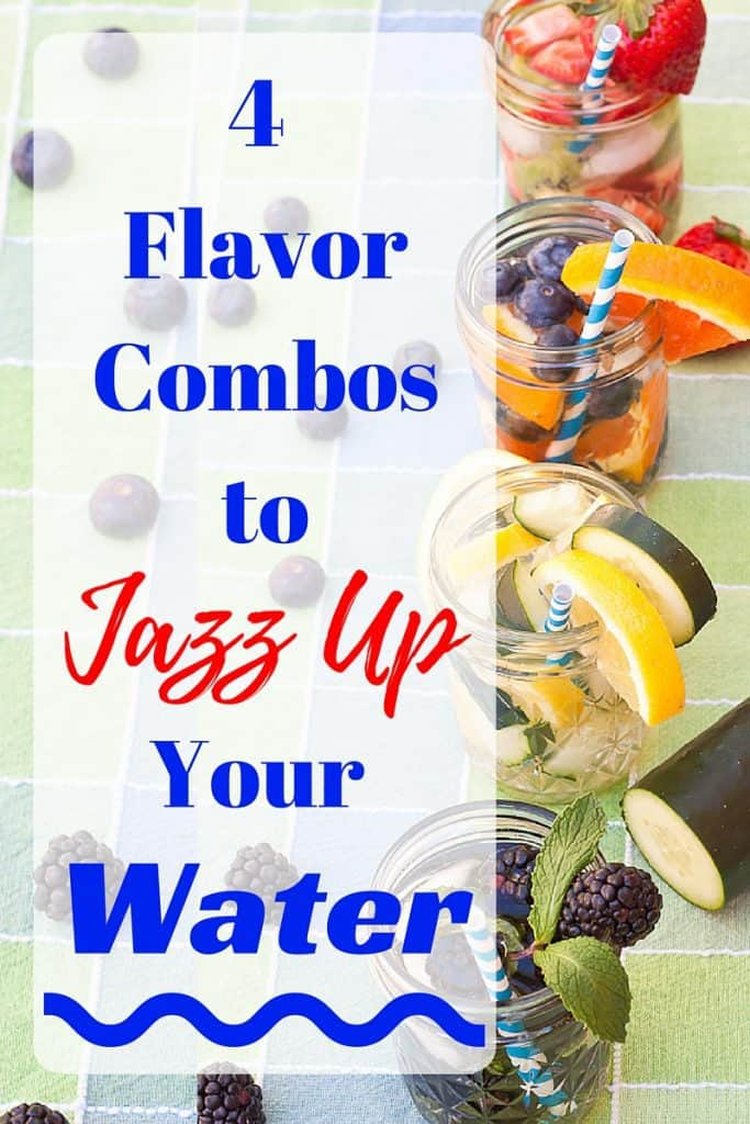 4 Flavor Combos to Jazz Up Your Water : So Very Blessed  Trying to drink water, but wishing for more flavor? Try these 4 combos to make it deliciously easy to stay hydrated in the heat this summer!