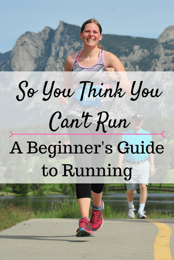 So You Think You Can't Run: A Beginner's Guide to Running. Running can be SUPER intimidating, but it doesn't have to be! Check out these simple steps to get started, even if you think you can't run!
