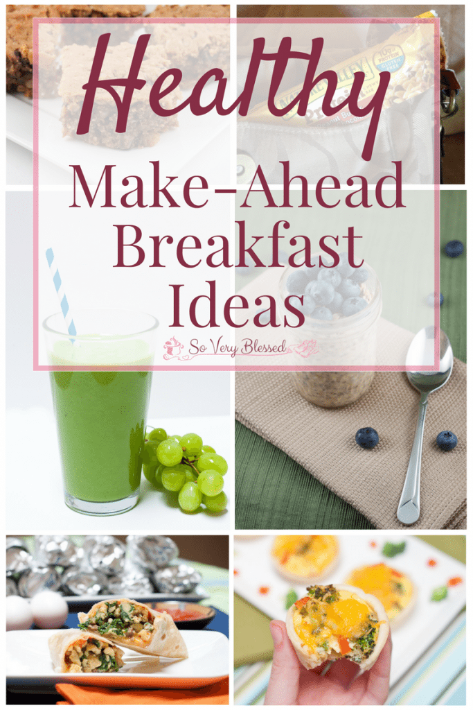 Healthy Make-Ahead Breakfast Ideas : So Very Blessed - Try these simple and delicious make-aheadbreakfast ideas to have healthy options ready to grab on busy mornings.