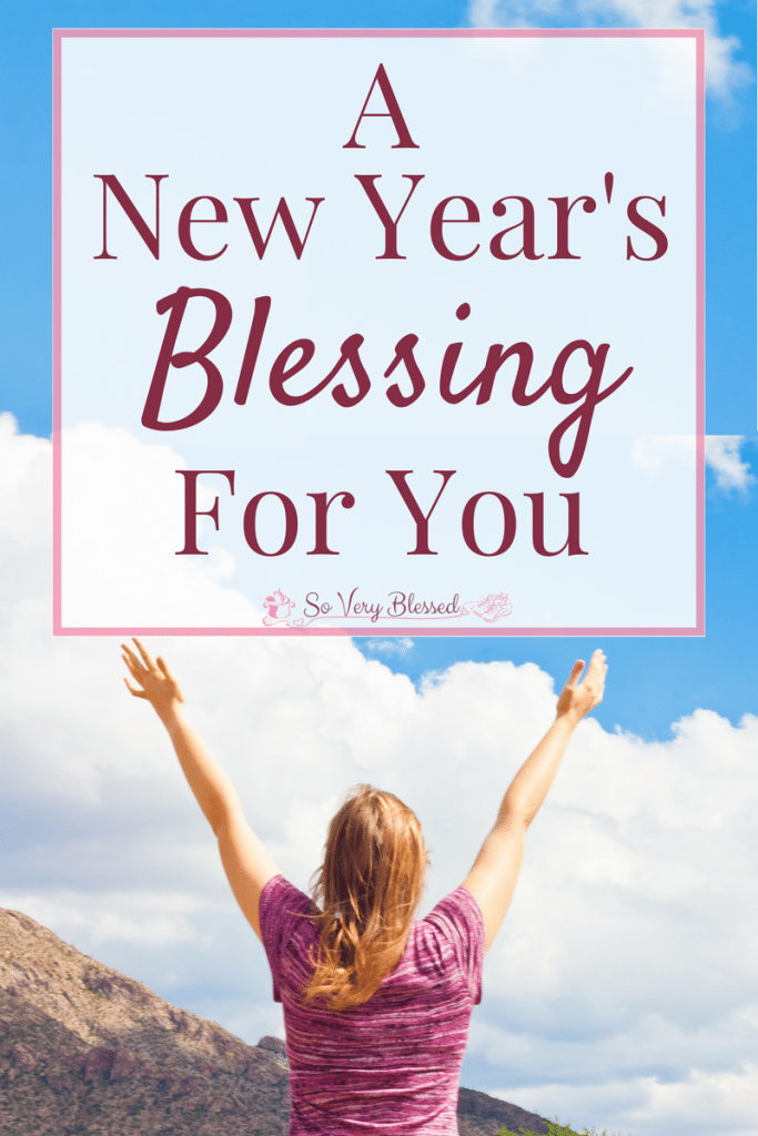 A New Year's Blessing For You : So Very Blessed - Step into the new year full of hope, truth, encouragement, and great expectations with this New Year's blessing.