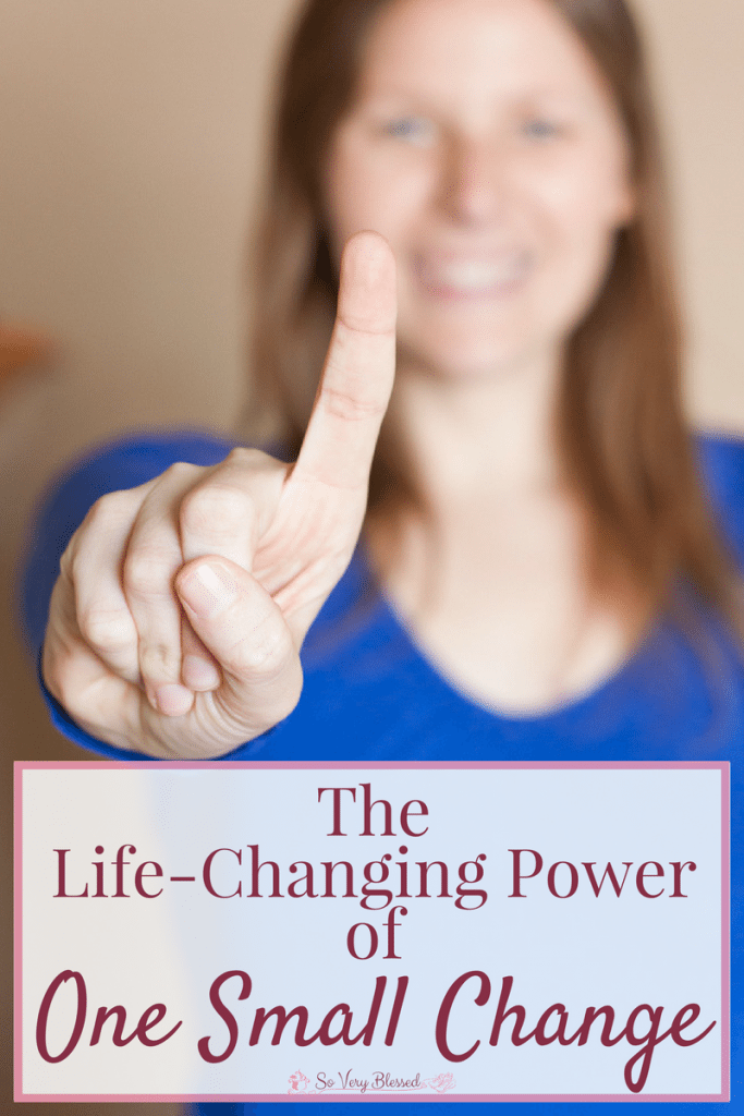 The Life-Changing Power of One Small Change : So Very Blessed - Losing weight doesn't have to be as complicated or painful as people make it out to be!One small change at a time can change your life.